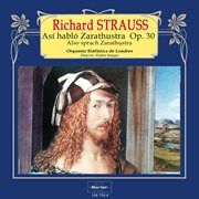 Richard Strauss: Así Habló Zarathustra, Op. 30
