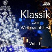 Klassik Zum Weihnachstfest, Vol. 1