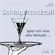Spiel mir eine alte melodie, schlagercocktail, vol. 7