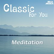 Classic for You: Meditation