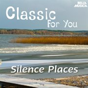 Classic for You: Silence Places