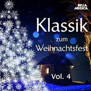 Klassik Zum Weihnachtsfest, Vol. 4