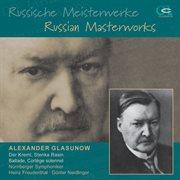 Glazunov: Russische Meisterwerke, Vol. 1