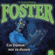 Foster - folge 06: ein dämon mir zu dienen