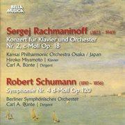 Rachmaninoff: Konzert No. 2, Op. 18 - Schumann: Symphonie No. 4, Op. 120