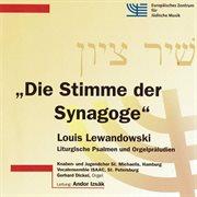 Die Stimme Der Synagoge: Liturgische Psalmen Und Orgelpräludien, Vol. 2