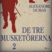 De tre musketörerna 2 (oförkortat)