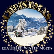 Christmas - Beautiful Winter Moods