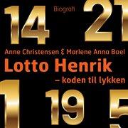 Lotto henrik - 1-5-14-19-21-29-30 - koden til lykken (uforkortet)