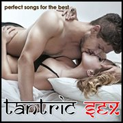 Perfect Songs for the Best Tantric Sex