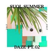Suol Summer Daze 2017, Pt. 2