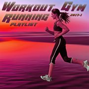 Workout Gym & Running Playlist 2017.1