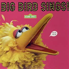 Sesame Street: Big Bird Sings!