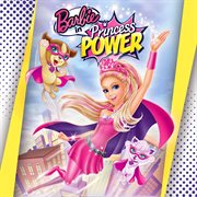 Barbie in Princess Power (music From the Motion Picture)