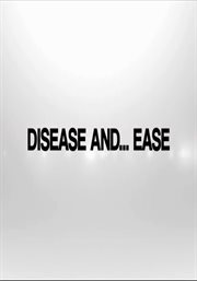 Disease and Ease - Season 2