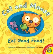 Cat and mouse eat good food! cover image