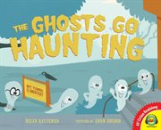 The ghosts go haunting / Helen Ketteman ; pictures by Adam Record cover image