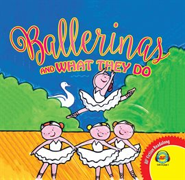 Cover image for Ballerinas and What They Do