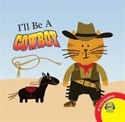 I'll be a cowboy cover image