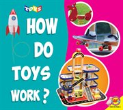 How Do Toys Work?