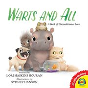 Warts and all : a book of unconditional love cover image