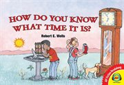 How do you know what time it is? cover image