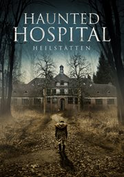 Haunted hospital : heilstatten cover image