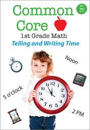 Common core 1st grade math. Telling and writing time cover image