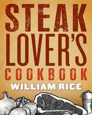 Steak lover's cookbook cover image