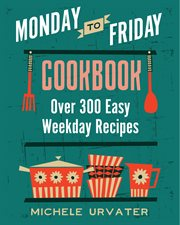 Monday-to-friday cookbook cover image