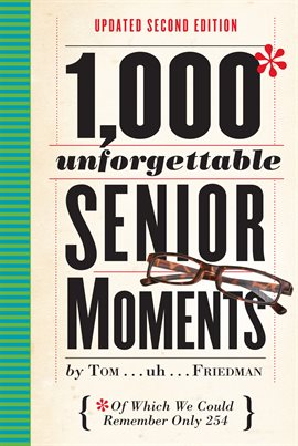 Cover image for 1,000 Unforgettable Senior Moments