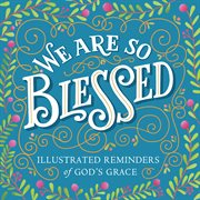 We are so blessed : a musical of praise and thanksgiving cover image