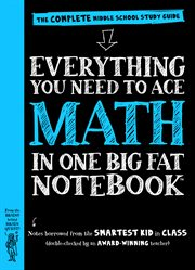 Everything you need to ace math in one big fat notebook : the complete middle school study guide cover image