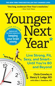 YOUNGER NEXT YEAR : live strong, fit, and sexyuntil youre 80 and beyond cover image