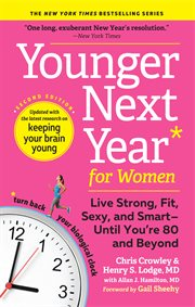 YOUNGER NEXT YEAR FOR WOMEN : live strong, fit, and sexyuntil youre 80 and beyond cover image