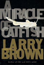 A miracle of catfish: a novel in progress cover image