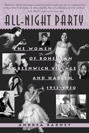 All-night party: the women of bohemian Greenwich Village and Harlem, 1913-1930 cover image