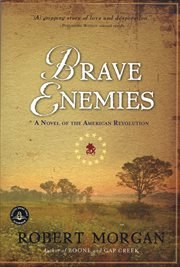 Brave enemies: a novel [of the American Revolution] cover image