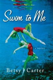 Swim to me: a novel cover image