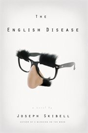 The English disease: a novel cover image