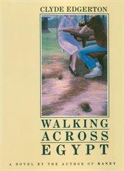 Walking across Egypt: a novel cover image
