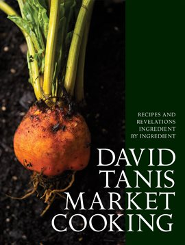 Cover image for David Tanis Market Cooking