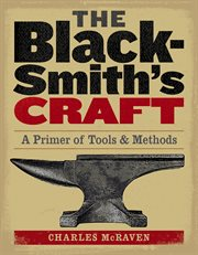 The blacksmith's craft: a primer of tools and methods cover image