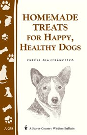Homemade Treats for Happy, Healthy Dogs
