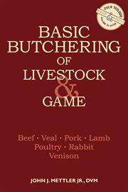 Basic Butchering of Livestock & Game