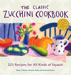 Cover image for The Classic Zucchini Cookbook