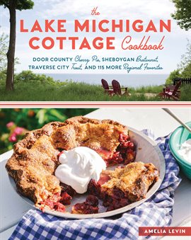 Cover image for The Lake Michigan Cottage Cookbook