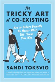 The Tricky Art of Co-existing