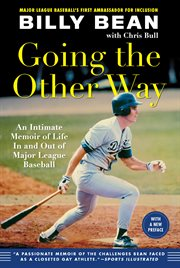 Going the other way: an intimate memoir of life in and out of major league baseball cover image