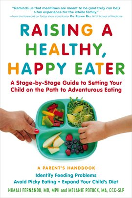 Raising a Healthy, Happy Eater: A Parent's Handbook